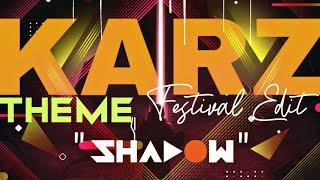 Video Karz Theme (Festival Remix) - DJ Shadow Dubai