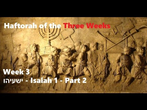Haftorahs of the Three Weeks - Week 3 - part 2