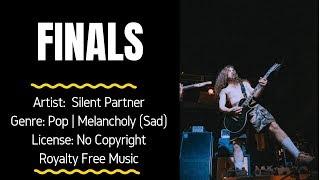 "POP  | SAD  (MELANCHOLY) INSTRUMENTAL - ""FINALS"" (FREE MUSIC/No Copyright)  - Silent Partner"