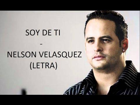 Soy de ti - Nelson Velasquez (letra) HD   Tony's Romantic's