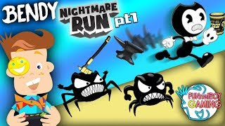 FUNnel Boy plays BENDY IN NIGHTMARE RUN! Inky, Bacon Soup-y goodness! (FB Gaming #3)