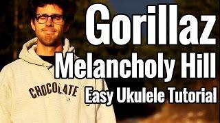 Gorillaz - Melancholy Hill - Ukulele Tutorial - Easy Uke Play Along