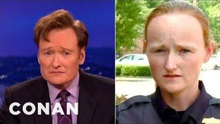 Conan Has Been Moonlighting As A Police Lady! - CONAN on TBS