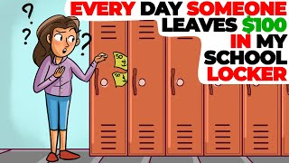 Someone Leaves $100 in My School Locker for Completing Tasks | Animated Story