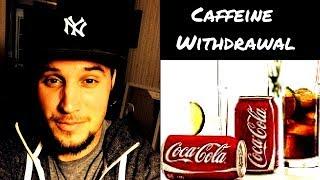 Severe Caffeine Withdrawal Symptoms