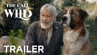 The Call of the Wild | Official Trailer | 20th Century FOX HD