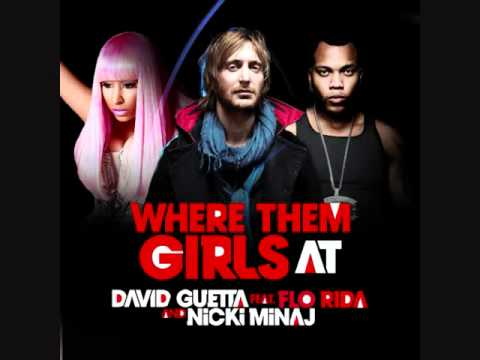 Baixar David Guetta Feat FloRida and Nicki Minaj.   Where them girls at