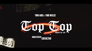 YMN Andi & YMB Wolee - TOP TOP (Official video)