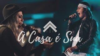A Casa É Sua - Julliany Souza + Léo Brandão | Casa Worship