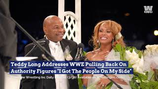 """Teddy Long Addresses WWE Pulling Back On Authority Figures """"I Got The People On My Side"""""""