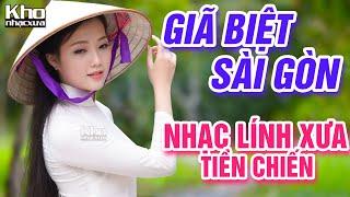 Giã Biệt Sài Gòn, Vọng Gác Đêm Sương - LK Nhạc Lính Thời Chiến Đi Cùng Năm Tháng