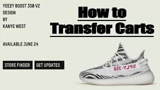 How to Transfer/Receive Adidas Yeezy Boost Carts
