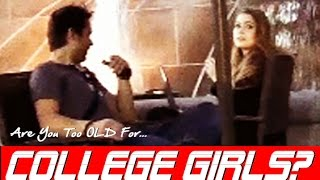 """CAN GUYS OVER 35+ STILL PICKUP COLLEGE GIRLS? ARE YOU TOO OLD? (REAL INFIELD """"COLLEGE"""" PICKUP)"""