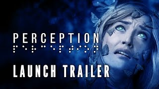 Perception - Launch Trailer