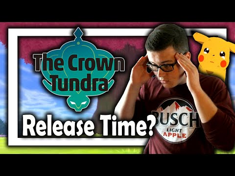 When is the Crown Tundra Coming Out? | POSSIBLE Crown Tundra Release Time | Pokemon Sword and Shield
