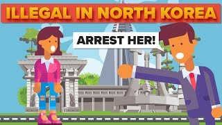 Regular Things That Are Illegal In North Korea
