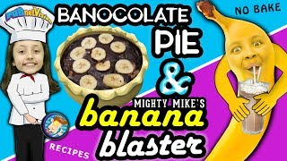 Lexi's BANOCOLATE PIE & Mike's MIGHTY BANANA BLASTER Dessert Snacks! FVKids' Recipe