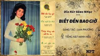 Biết Đến Bao Giờ - Minh Hiếu | Bản Thu Âm Đầu Tiên Hay Nhất Trước 1975