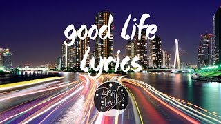 G-Eazy & Kehlani - Good Life ( Lyrics ) (The Fate of the Furious)