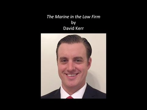 """David Kerr's story """"The Marine in the Law Firm"""" 