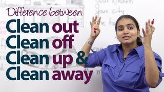 Difference between - 'Clean out', 'Clean off', 'Clean up' & 'Clean away' -  English Grammar Lesson