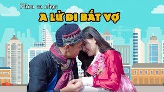 Phim ca nhạc A LỬ ĐI BẮT VỢ | MV Parody | Trung Ruồi - Yến Tattoo