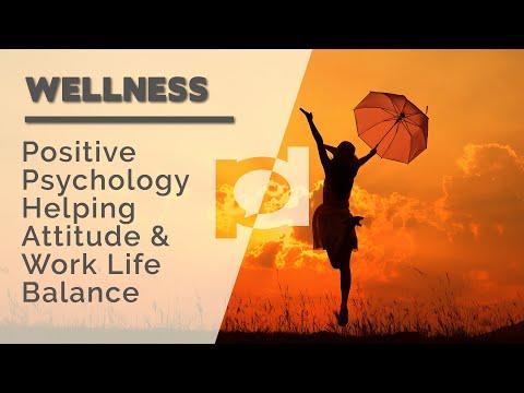 Positive Psychology Helping Attitude and Work Life Balance