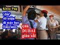 Hai lúa Khoa Pug lần đầu đi máy bay Emirates qua DuBai lật mặt sự giàu xổi