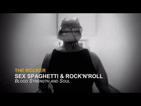 The Rocker   Sex Spaghetti & Rock'n'Roll