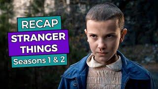 Stranger Things - Seasons 1 & 2 RECAP!!!