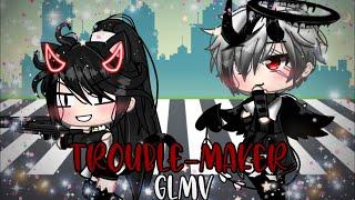 • Trouble-maker •Glmv•//enjoy//