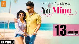 Yo Mine – Shrey Sean Ft Sukh E