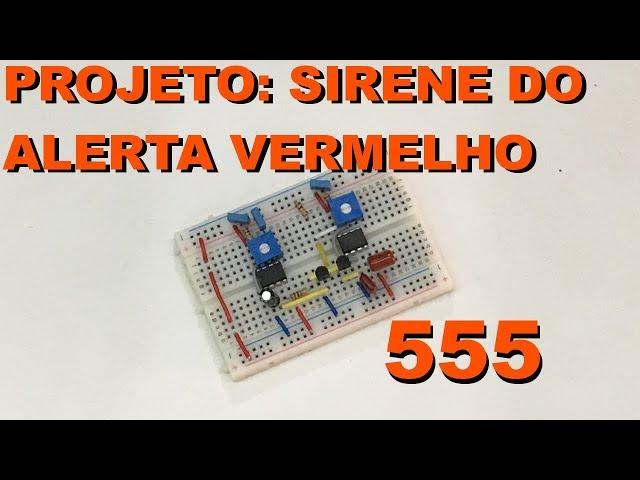 PROJETO DE SIRENE DO ALERTA VERMELHO | Conheça Eletrônica! #116