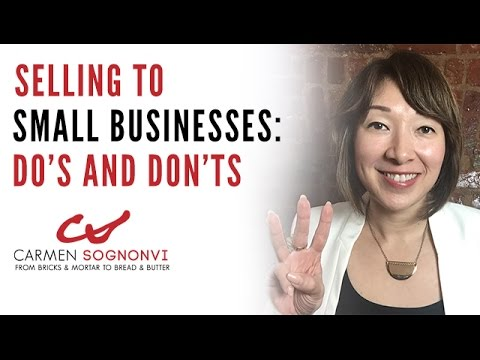 Selling to Small Businesses: Do's and Don'ts   Carmen Sognonvi