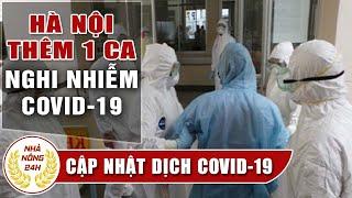 Tin tức Covid-19 sáng 6/8 Tin tổng hợp dịch corona hôm nay | Hà Nội thêm 1 ca nghi nhiễm covid 19