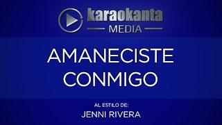 Karaokanta - Jenni Rivera - Amaneciste conmigo
