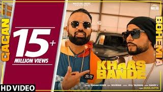 Khaas Bande – Gagan Kokri – Bohemia