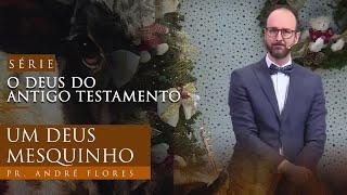 02/01/21 - DEUS DO ANTIGO TESTAMENTO - Ep. 01 | Pr. André Flores