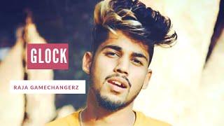 Glock – Raja Game Changerz