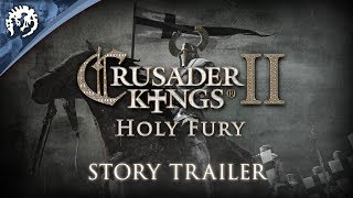Crusader Kings II - Holy Fury Sztori Trailer