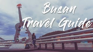 Busan on a Budget I Busan Travel Guide I 2 Days Itinerary in Busan ( Part 2 South Korea Trip)