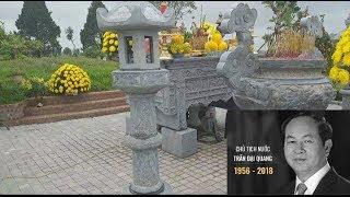 Đi Thăm Mộ Cố Chủ tịch Trần Đại Quang Sau Nửa Năm Bác Mất Và Những Điều còn Bí Ẩn