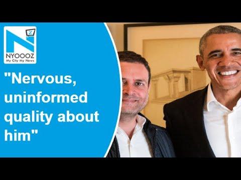 """""""Nervous, uninformed quality about him"""": Obama on Rahul Gandhi"""