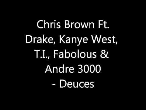 Baixar Chris Brown Ft. Drake, Kanye West, T.I., Fabolous & Andre 3000 - Deuces [Lyrics]