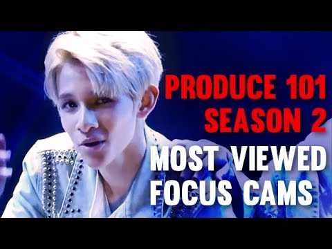 Most Watched Focus Cams Of Produce 101 Season 2 (YouTube + Naver Views)