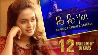 Po Po Yen - Full Video Song    HD    A H Kaashif   Sid Sriram