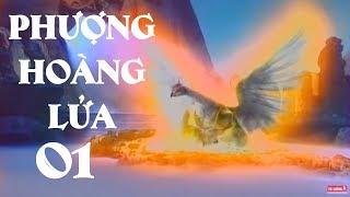 Phượng Hoàng Lửa - Tập 1 | Phim Kiếm Hiệp Trung Quốc Hay Nhất