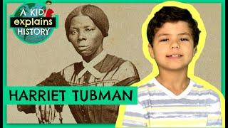 HARRIET TUBMAN - A Kid Explains History, Episode 13