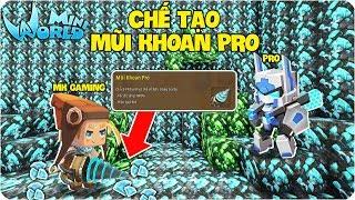 CÁCH CHẾ TẠO MŨI KHOAN KIM CƯƠNG CỦA PRO ĐÀO 1000 KIM CƯƠNG TRONG MINI WORLD (MK Gaming Miniworld)