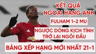 Kết quả Ngoại hạng Anh | Pogba ghi siêu phẩm, MU 2-1 Fulham | Bảng xếp hạng Premier League